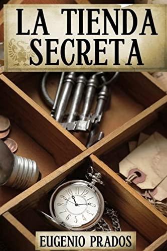 La Tienda Secreta (Ana Fauré) (Volume 1) (Spanish Edition): Eugenio Prados