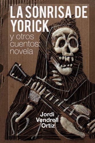 9781530521593: La sonrisa de Yorick y otros cuentos: novela (Spanish Edition)