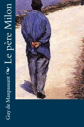 9781530521708: Le père Milon (French Edition)