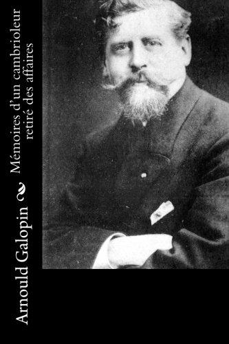 Memoires D'Un Cambrioleur Retire Des Affaires: Galopin, Arnould