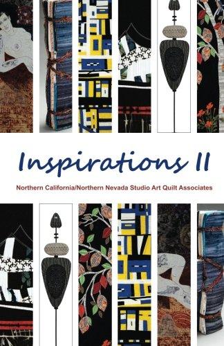 9781530527540: Inspirations II: Works by Studio Art Quilt Associates N. CA/N. NV Region