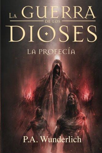9781530528790: La PROFECÍA: Volume 3 (La Guerra de los Dioses)