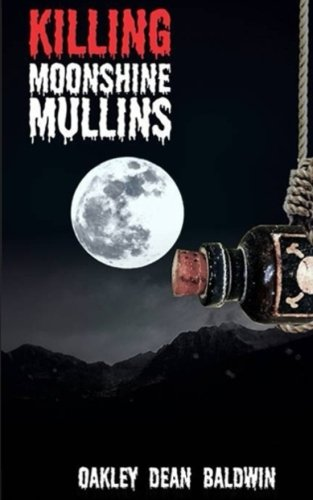 Killing Moonshine Mullins: And the Aftermath (Paperback)
