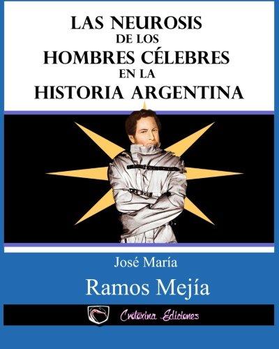 Las neurosis de los hombres celebres en: Ramos Mejia, Jose