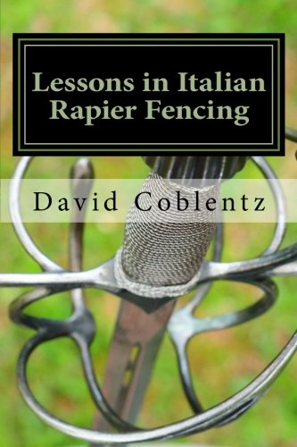Lessons in Italian Rapier Fencing: David Coblentz