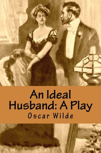 9781530537013: An Ideal Husband: A Play