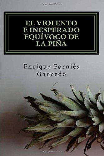 9781530537280: El violento e inesperado equívoco de la piña (Spanish Edition)
