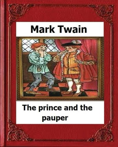 9781530538201: The Prince and the Pauper (1881) by:Mark Twain(Novel)