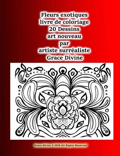 Fleurs Exotiques Livre de Coloriage 20 Dessins: Divine, Grace