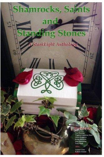 Shamrocks, Saints and Standing Stones: A StarkLight Press Anthology