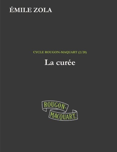 9781530545865: La curée (Les Rougon-Macquart) (Volume 2) (French Edition)