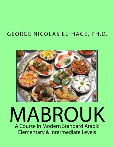 MABROUK: A Course in Modern Standard Arabic: El-Hage Ph.D., George