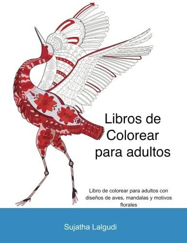 9781530551514: Libros para colorear adultos 1: Colorear adultos: Libros de colorear para adultos, Diseños de pájaros, Encuentra las animales escondidas, Un libro ... para colorear,libros colorear: Volume 1