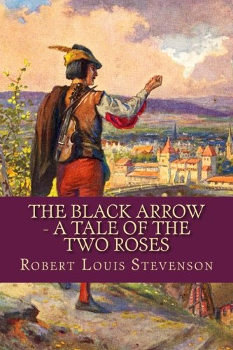 9781530554805: The Black Arrow - A Tale Of The Two Roses
