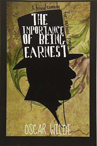 The Importance of Being Earnest A Trivial: Wilde, Oscar