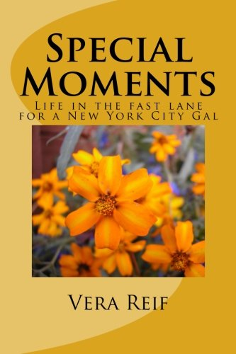 9781530556601: Special Moments: Life in the fast lane for a New York City Gal