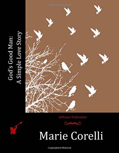 God's Good Man: A Simple Love Story: Corelli, Marie