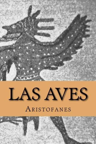 Las Aves (Spanish Edition): Aristofanes