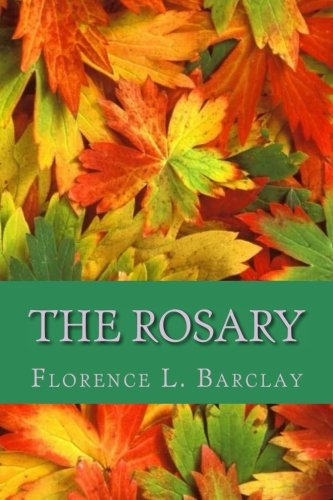 The Rosary (English Edition): Barclay, Florence L.