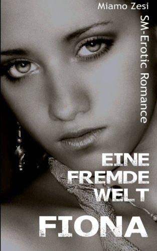 9781530575404: Fiona: Eine fremde Welt: Volume 3