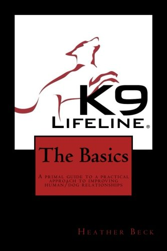 9781530577026: The Basics: A primal gude to a practical approach to improving human/dog relationships
