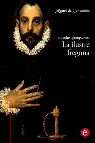 9781530578504: La ilustre fregona: (novelas ejemplares) (Narrativa74) (Spanish Edition)
