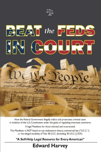 9781530581092: Beat The Feds In Court: A Self-Help Legal Resource for Every American