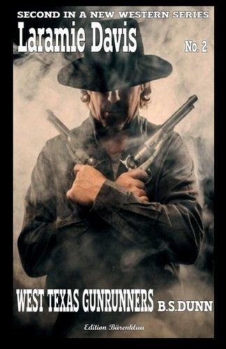 9781530582402: West Texas Gunrunners: Laramie Davis #2