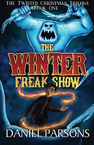 9781530582709 the winter freak show the twisted christmas trilogy volume 1 - A Twisted Christmas