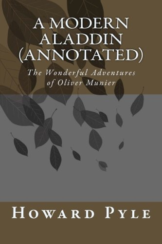 A Modern Aladdin (Annotated): The Wonderful Adventures: Howard Pyle