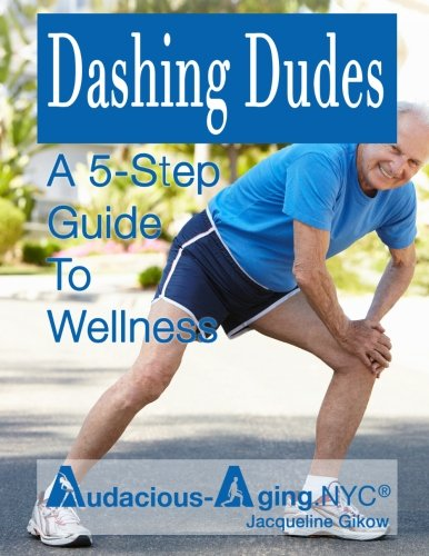 9781530584604: Dashing Dudes: A 5-Step Guide to Wellness