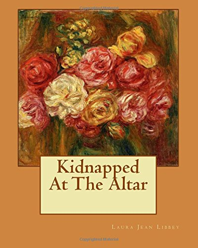 9781530585052: Kidnapped At The Altar