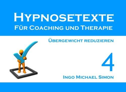 9781530591855: Hypnosetexte für Coaching und Therapie. Band 4: Übergewicht reduzieren