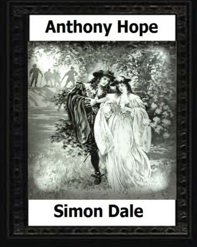 9781530594269: Simon Dale. (1898). by:Anthony Hope