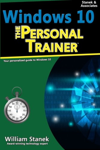 9781530597178: Windows 10: The Personal Trainer, 2nd Edition: Your personalized guide to Windows 10