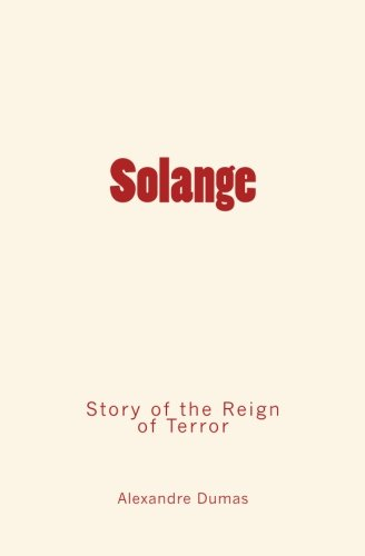 9781530598649: Solange: Story of the Reign of Terror
