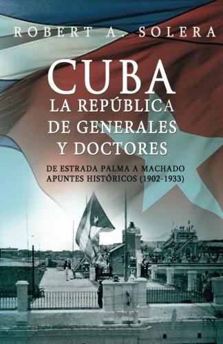9781530599516: Cuba: La República de Generales y Doctores