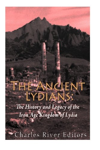 The Ancient Lydians: The History and Legacy: Charles River Editors