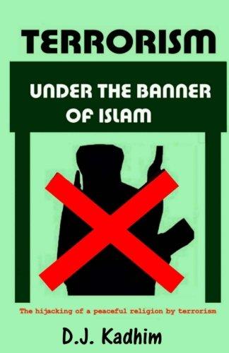 Terrorism Under the Banner of Islam: The: Kadhim, D. J.