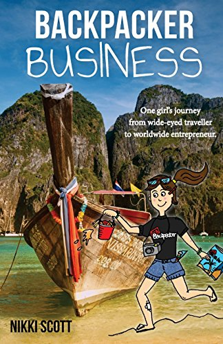 9781530608331: Backpacker Business: One girl's journey from wide-eyed traveller to worldwide entrepreneur.