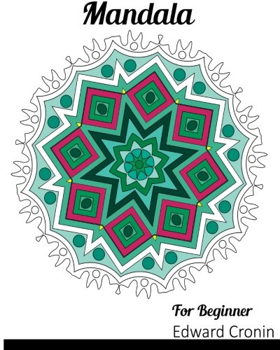 9781530608362: Mandala For Beginner: A Really RELAXING Colouring Book, Coloring Book for Adults and Beginner Featuring Mandalas and Henna Inspired Flowers, Paisley ... Creativity, Reduce Stress, and Bring Balance