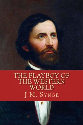 9781530609833: The Playboy of the Western World: A Comedy In Three Acts