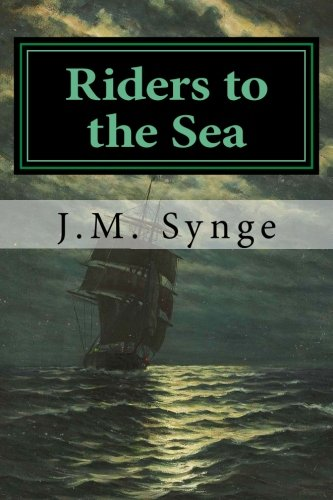 9781530611904: Riders to the Sea: A Play In One Act