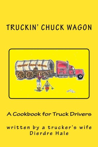 9781530614783: A Cookbook for Truck Drivers