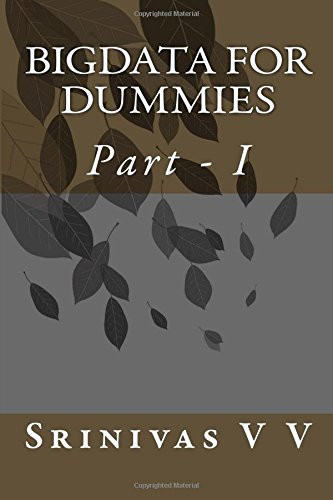 9781530621361: BigData for DUMMIES: Part - I