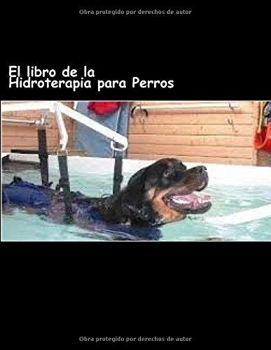 9781530621750: El libro de la Hidroterapia para Perros (Spanish Edition)
