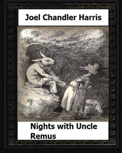 9781530624782: Nights with Uncle Remus (1883) by:Joel Chandler Harris