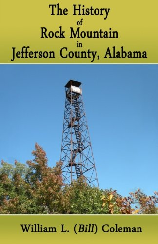 9781530625345: The History of Rock Mountain in Jefferson County, Alabama