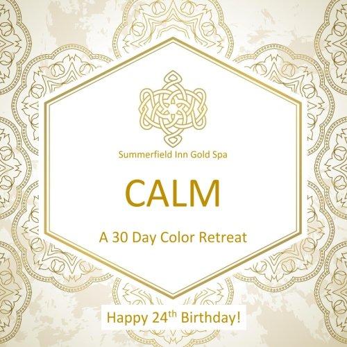 9781530629206: Happy 24th Birthday! CALM A 30 Day Color Retreat: 24th Birthday Gifts for Women in al; 24th Birthay Gifts for Her in al; 24th Birthday Party Supplies ... in al; 24th Birthday Balloons in al