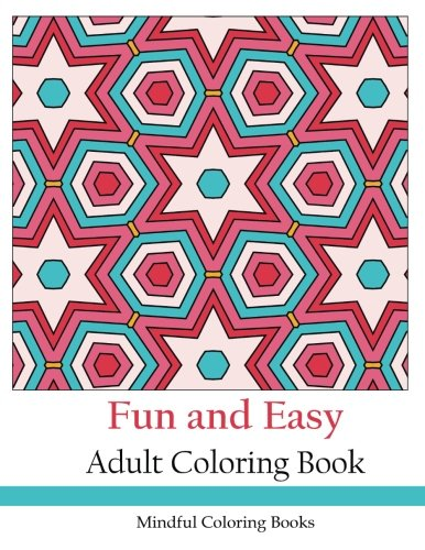 Fun and Easy: Adult Coloring Book (Adult Coloring Patterns) (Volume 31): Mindful Coloring Books